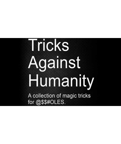 Tricks Against Humanity by...